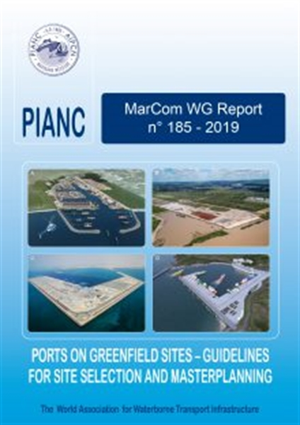 MarCom WG 185: Ports on Greenfield Sites – Guidelines for Site Selection and Masterplanning - April 2019
